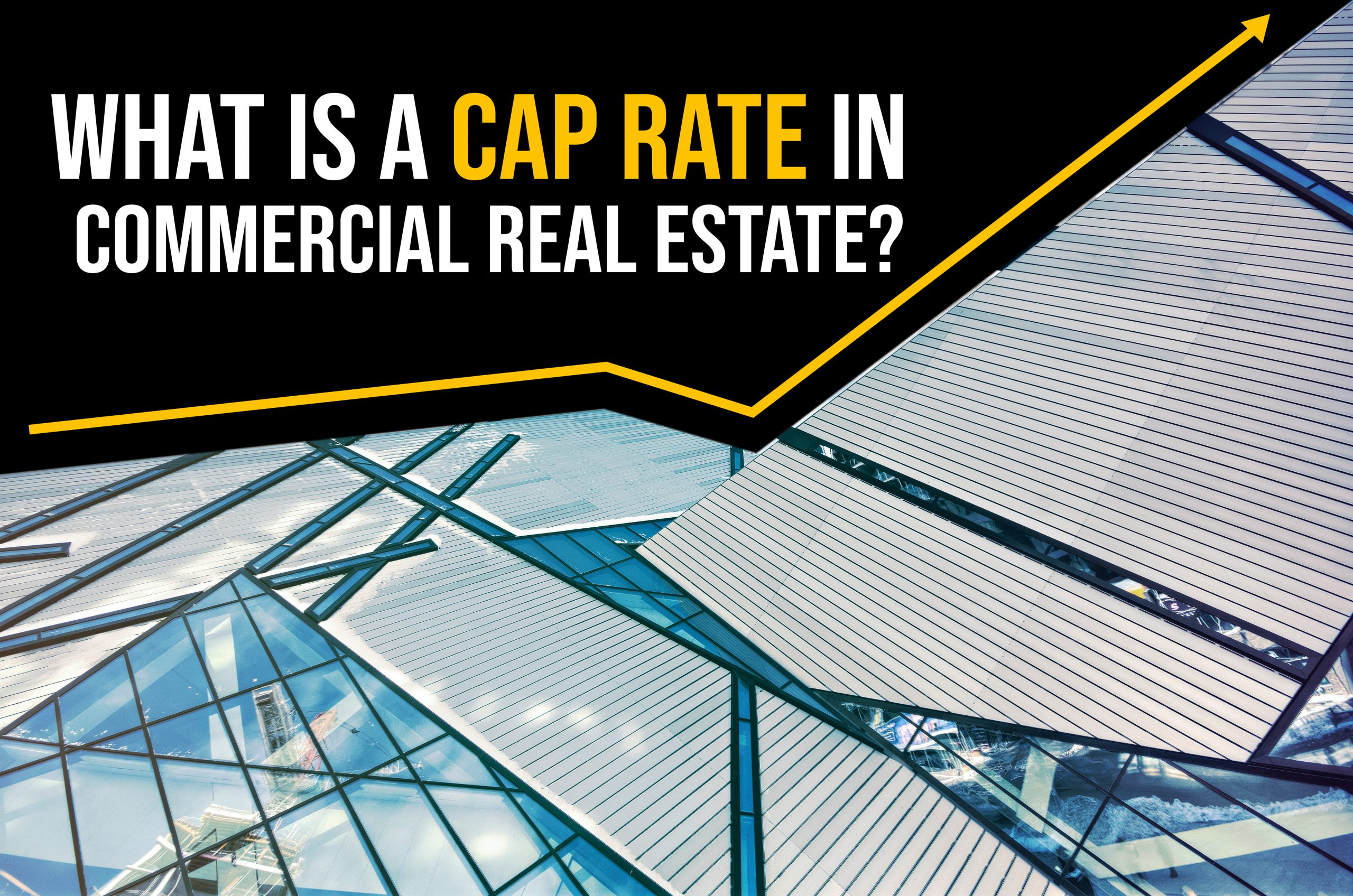 """Geometric graphic that looks like windows with and arrow going up and the title """"What is a Cap Rate"""""""